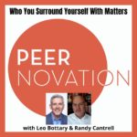 A conversation with Leo Bottary and Randy Cantrell on the Peernovation Podcast about conversational capacity and why you should never trust your brain!